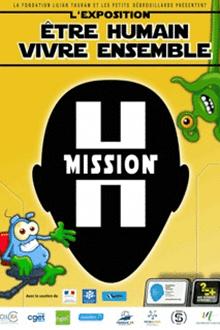 Exposition Mission H : Etre humain, vivre ensemble