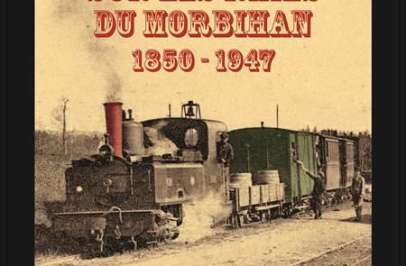 « Sur les Rails du Morbihan de 1850 à 1947» à la Criée